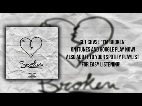 CHVSE - I'm Broken
