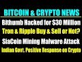 Latest Crypto News : Bithumb Exchange $31 Million Hack | Tron Ripple Future | SiaCoin Malware Attack