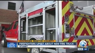 Firefighters upset about new fire truck