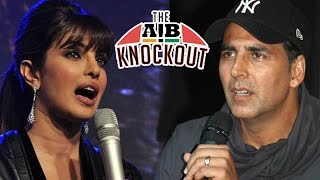 Priyanka Chopra, Akshay Kumar Supports AIB KNOCKOUT
