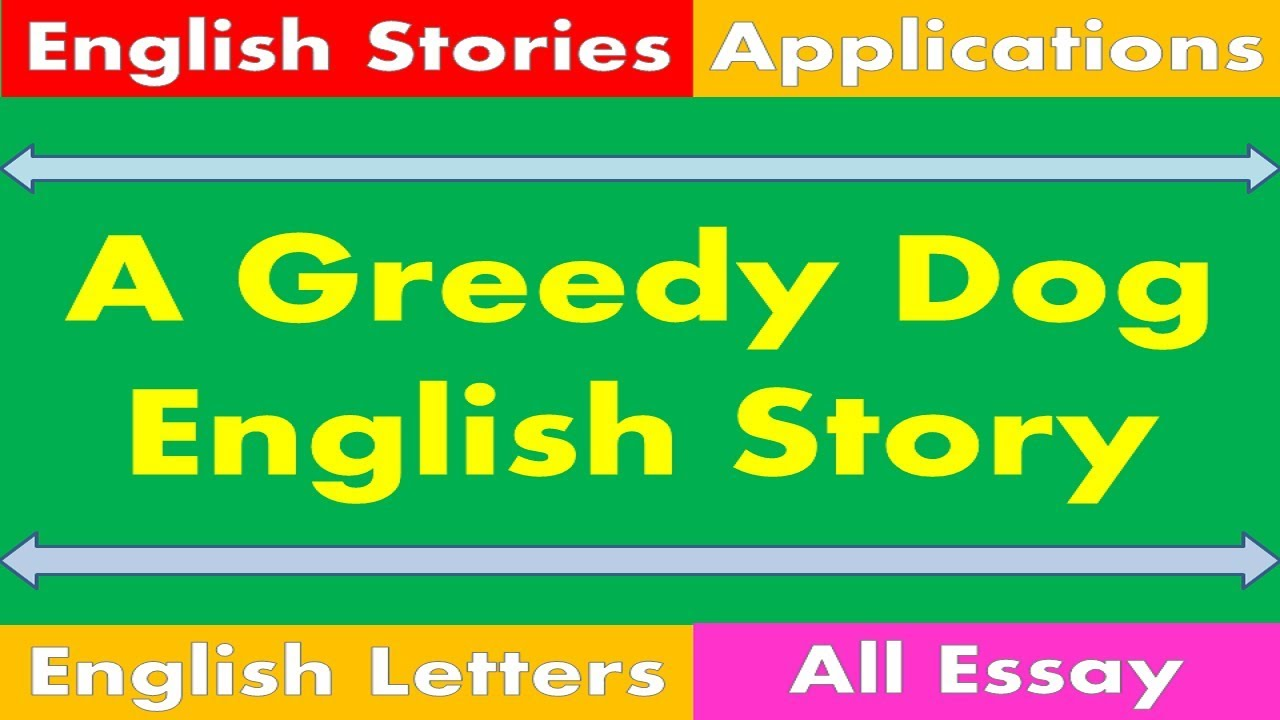 How to Write The Greedy Dog Story in English