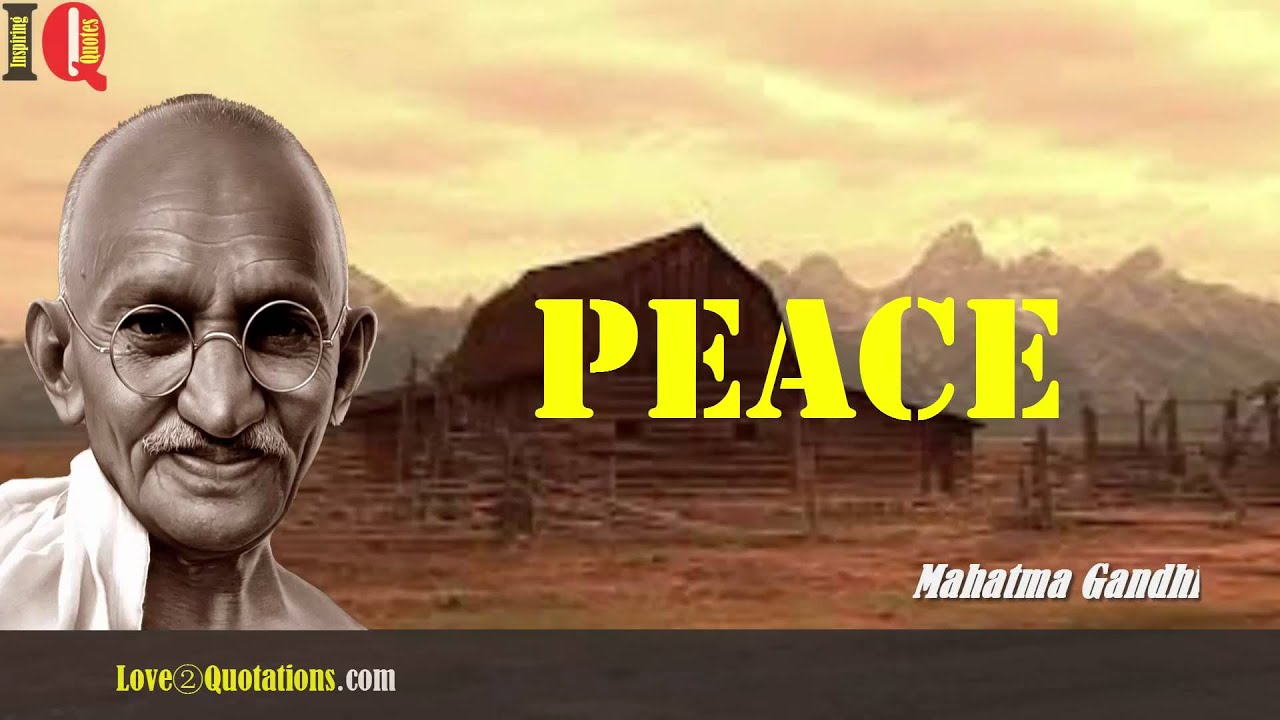 Iq 10 Mahatma Gandhi Inspiring Quotes About Peace Youtube