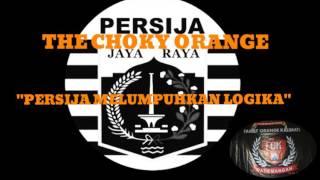 THE CHOKY ORANGE - PERSIJA MELUMPUHKAN LOGIKA