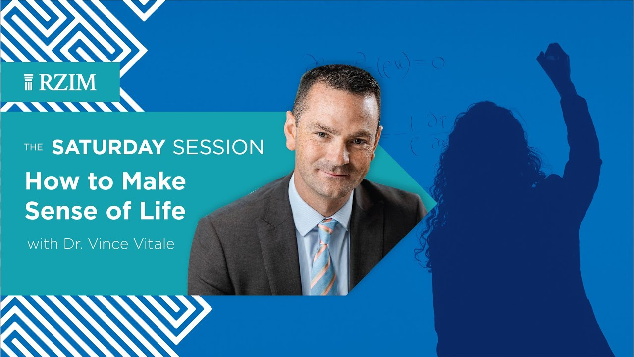 Download How to Make Sense of Life | Dr. Vince Vitale | The Saturday Session | RZIM