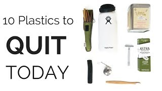 10 PLASTICS YOU COULD QUIT TODAY Zero Waste The Low Impact Movement