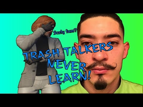 TRASH TALKERS NEVER LEARN! + TOPIC ABOUT TOXICITY!