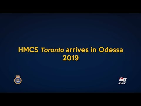 HMCS Toronto arrives in Odessa, Ukraine