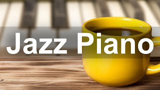 Relax Jazz Piano Music - Coffee Shop Jazz Cafe Instrumental Music for Work, Study, Office
