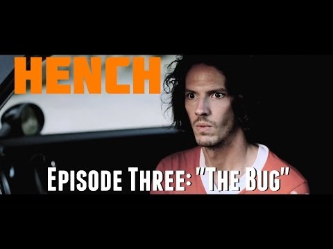 "Hench Episode 3: ""The Bug"""