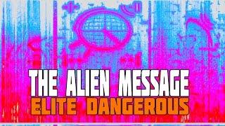 Elite: Dangerous - The Aliens Have Sent a Message