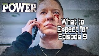 WHAT TO EXPECT FOR EPISODE 9 SEASON 6 OF  POWER SEASON SIX!!