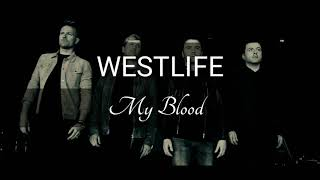 Westlife - My Blood ( Lyric )