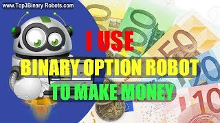 Best Binary Options Robots, Signals And Brokers 2017 - Options Methods