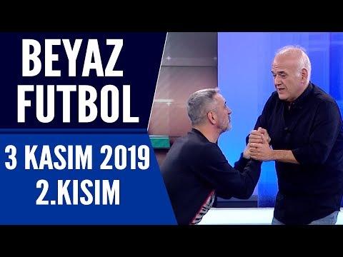Beyaz Futbol 3 Kasım 2019 Kısım 2/3 – Beyaz TV