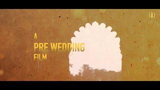 UJJWAL & PRIYAMVADA   PRE WEDDING