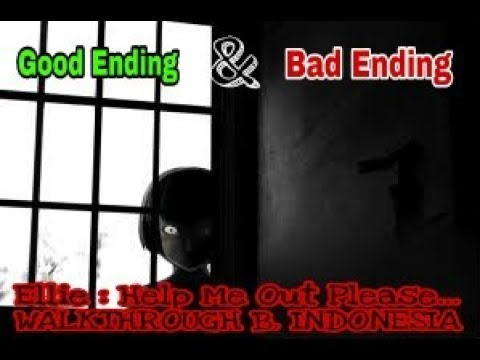 Ellie Help Me Out Please Walkthrough Bahasa Indonesia | Good Ending & Bad Ending