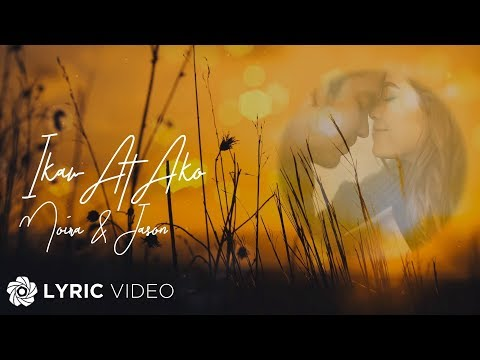 Moira & Jason - Ikaw at Ako (Official Lyric Video) #AngTagpuan2019