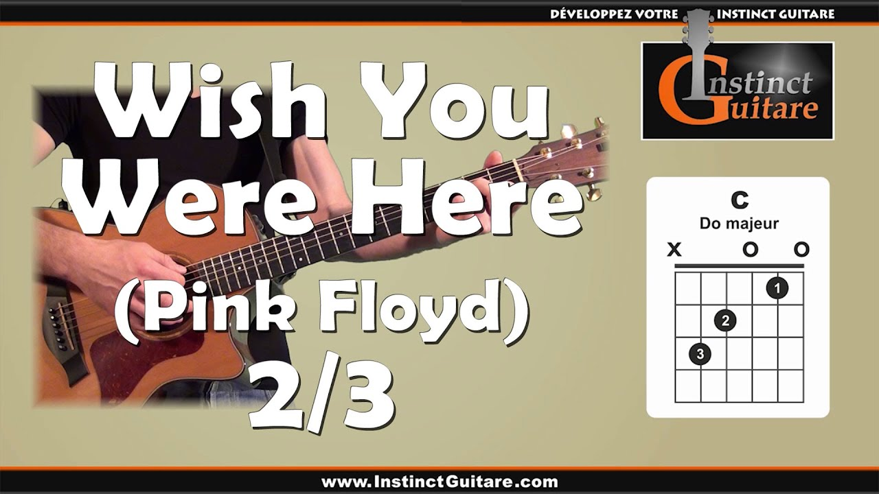 Jouez Wish You Were Here (Pink Floyd) à la guitare - 2ème ...