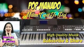 Download lagu Pop Manado - Malam Cepat jo Pigi || Top Elektone 2020