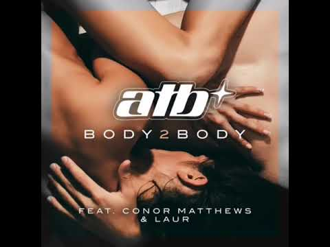 ATB - Body 2 Body (feat. Conor Matthews & Laur)