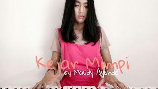 Kejar Mimpi - Maudy Ayunda (Piano Cover)    #covernyananad