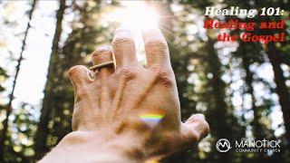 Healing and the Gospel Pt3