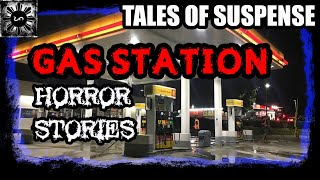 Gas Station Horror Stories - Tales of Suspense Episode 3 (Fiction)