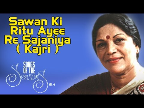 Sawan Ki Ritu Ayee Re Sajaniya ( Kajri ) | Shobha Gurtu | ( Album: Songs Of The Seasons Vol 2 )