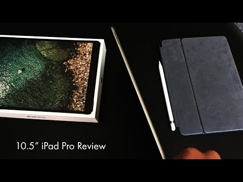 10.5 iPad Pro Review