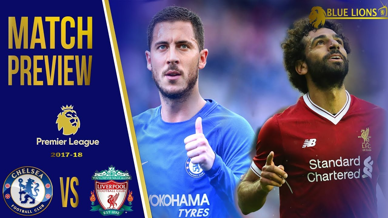 chelsea vs liverpool match preview live