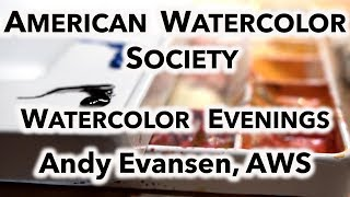 AMERICAN WATERCOLOR SOCIETY Painting Demo Andy Evansen, AWS