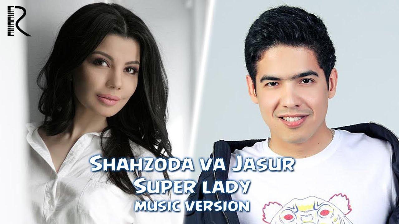 Shahzoda va Jasur Gaipov - Super lady (music version)