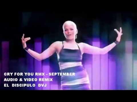 September - Cry for you Remix  (El Discipulo DJ)