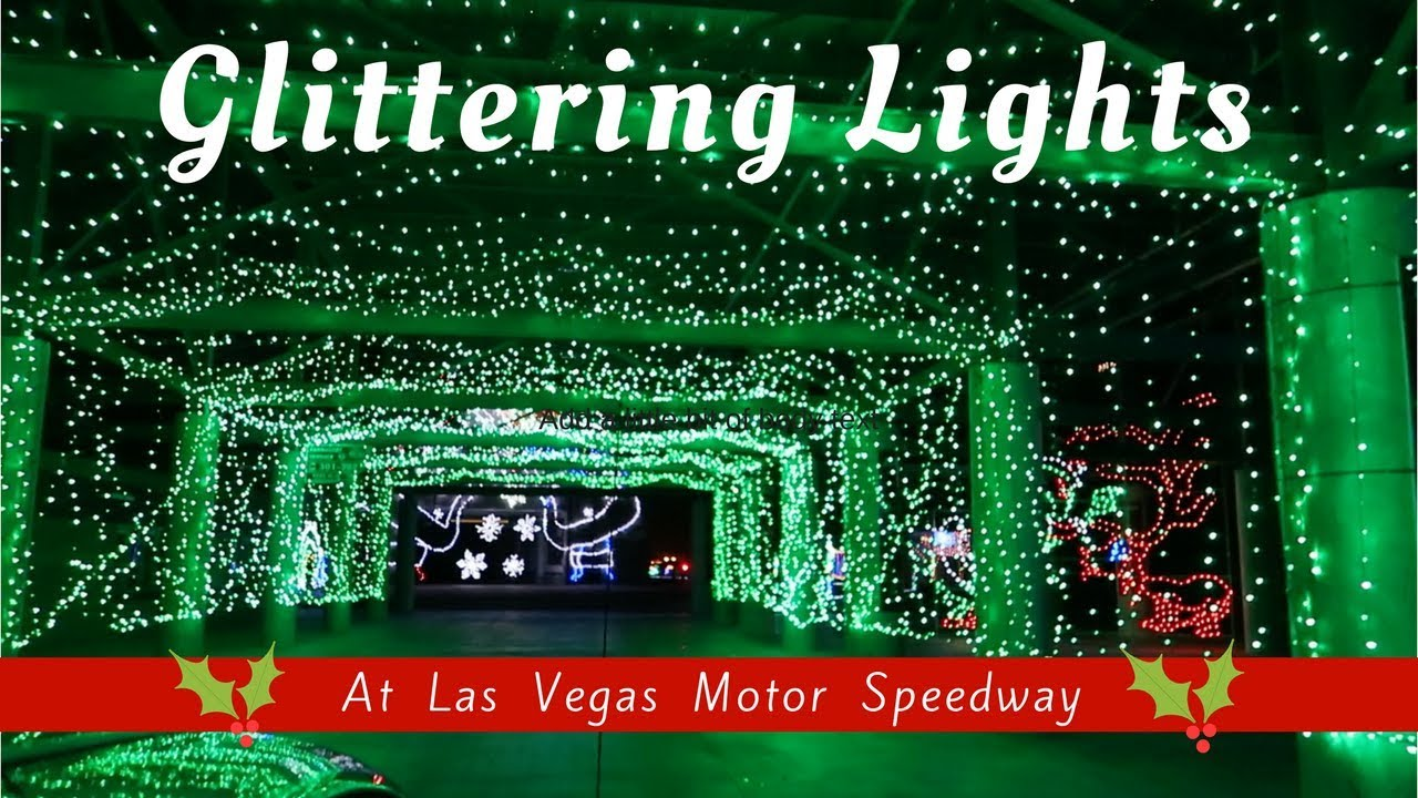 Glittering christmas lights las vegas motor speedway for Motor speedway las vegas christmas lights