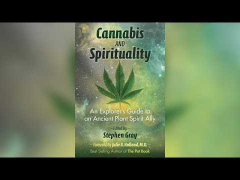 Cannabis and Spirituality - Talk by Stephen Gray