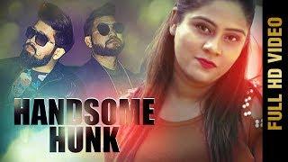 HANDSOME HUNK (Full )   RASHIKA CHAUHAN ft. RAASHSTAR   New Punjabi Songs 2018