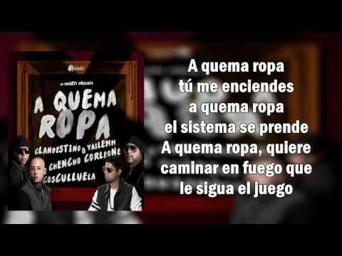 A Quema Ropa (Letra) Clandestino & Yailemm Ft. Chencho Y Cosculluela