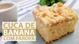 CUCA DE BANANA COM FAROFA CROCANTE – MASSA QUE DERRETE NA BOCA