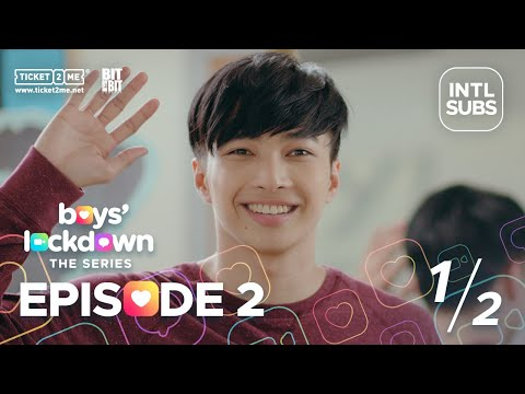 #BoysLockdown | Episode 2 [INTL SUBS] | Part 1 of 2