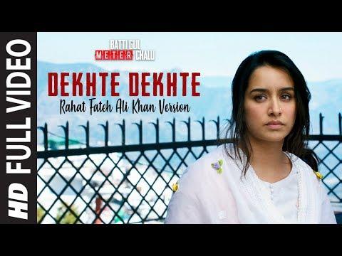 Dekhte Dekhte Full Song | Batti Gul Meter Chalu | Rahat Fateh Ali Khan |Shahid|Shraddha|Nusrat Saab