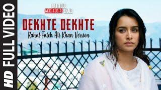dekhte-dekhte-full-song-batti-gul-meter-chalu-rahat-fateh-ali-khan-shahidshraddhanusrat-saab