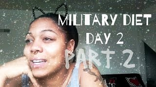 MILITARY DIET DAY 2 | PART 2
