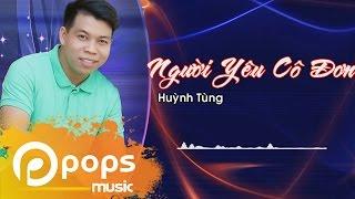 Người Yêu Cô Đơn - Huỳnh Tùng [Official]