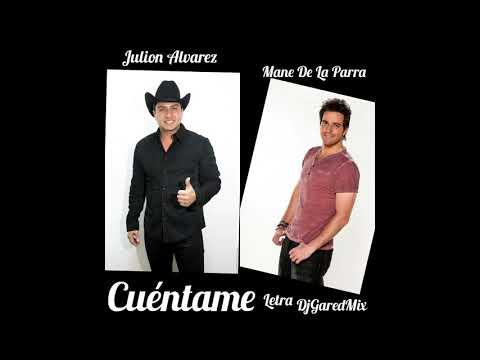 Cuéntame ,  Julion Alvarez  y Mane De La Parra,  Letra