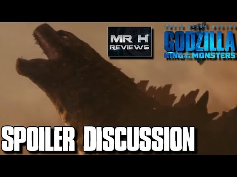 Godzilla: King Of The Monsters Spoiler Discussion With Mr H Reviews