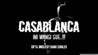 Jingle Casablanca - Cipta Jingle by Bang Sumleh    Audio Lyrics
