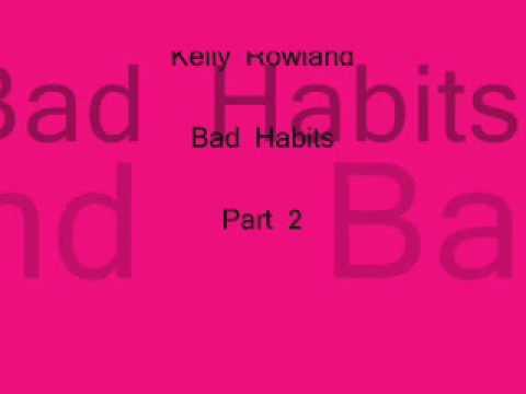 Kelly Rowland - Bad Habits Part 2