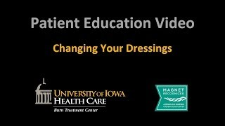 Burn Unit Series - Changing Your Dressings (UI Health Care)