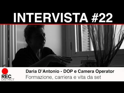 Daria D'Antonio - DoP e Camera Operator | Intervista sulla sua carriera e vita da set