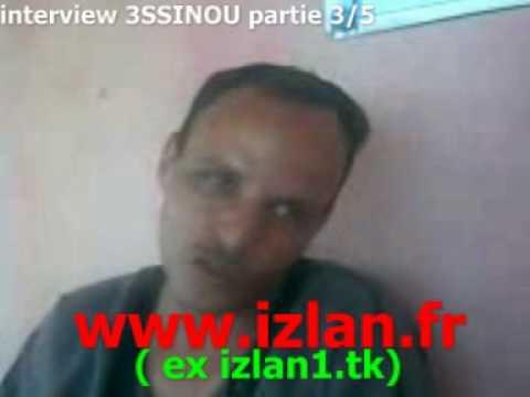 interview 3ssinou lahcen PARTIE 3/5